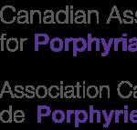 Canadian Association for Porphyria/Association Canadienne de Porphyrie